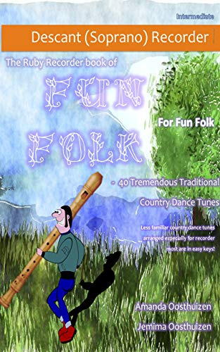 - The Ruby Recorder Book of Fun Folk for Fun Folk: 40 Tremendous Traditional Country Dance Tunes for Descant (Soprano) Recorder