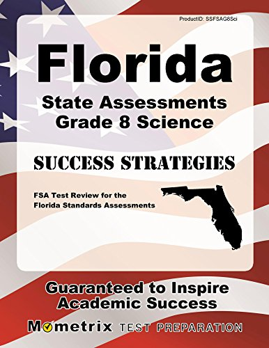 Florida State Assessments Grade 8 Science Success Strategies Study Guide: FSA Test Review for the Florida Standards Assessments