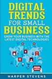 Digital Trends For Small Business: Grow your business with the latest digital technologies
