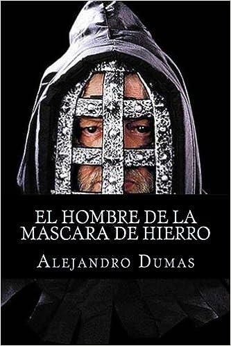 El hombre de la mascara de hierro: Amazon.es: Alejandro Dumas, Books, Eduardo de Inza: Libros