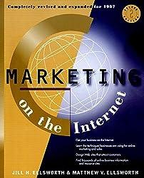 Marketing on the Internet: Multimedia Strategies for the World Wide Web by Jill H. Ellsworth (1996-12-03)