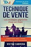 Technique de Vente : Les Strategies Gagnantes Etape par Etape + *BONUS* Formation Video
