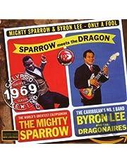 MIGHTY SPARROW & BYR - ONLY A FOOL