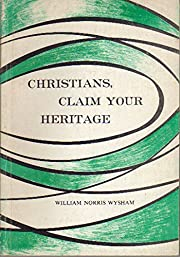 Christians, Claim Your Heritage by William…
