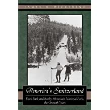 America's Switzerland: Estes Park and Rocky Mountain National Park, the Growth Years