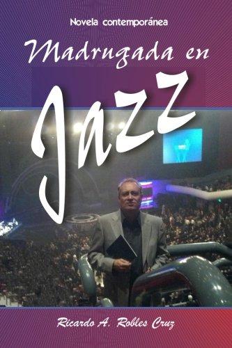 Madrugada en jazz  [Cruz, Ricardo A. Robles] (Tapa Blanda)