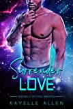 Amazon.com: Surrender Love: An Immortal Alpha Male / Submissive Alien MM Science Fiction Romance Novel (Antonello Brothers: Immortal Book 1) eBook: Allen, Kayelle: Kindle Store