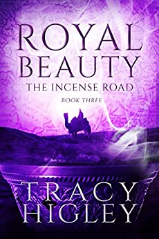 Royal Beauty: A Novella (The Incense Road Book 3) by [Higley, Tracy]