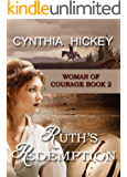 RUTH'S REDEMPTION (A Christian Historical Romance) (Woman of Courage Book 2)