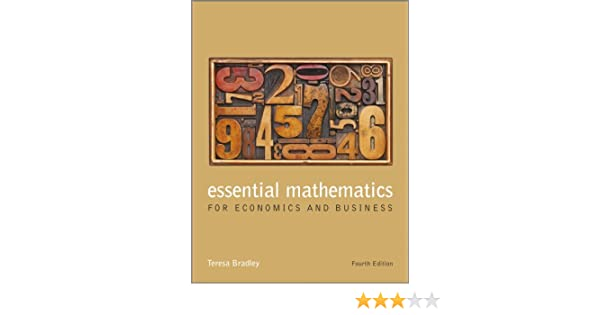 Amazon essential mathematics for economics and business ebook amazon essential mathematics for economics and business ebook teresa bradley kindle store fandeluxe Gallery