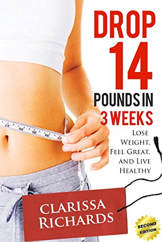 Drop 14 pounds in 3 weeks 2nd edition lose weight feel great drop 14 pounds in 3 weeks 2nd edition lose weight feel great ccuart Image collections