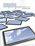 Computing Essentials 2013 Introductory Edition, Linda O'Leary and Timothy O'Leary, 0077538986