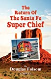 The Return of the Santa Fe Super Chief, Douglas Folsom, 148007473X