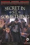 Secret in St. Something, Barbara Brooks Wallace, 0689856016