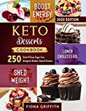 Keto Dessert Cookbook 2020: 250 Quick