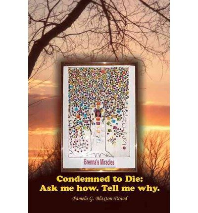 Download Condemned to Die: Ask Me How. Tell Me Why. (Paperback) - Common PDF