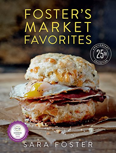 Foster's Market Favorites: 25th Anniversary Collection by Sara Foster