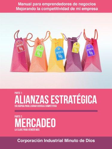 Descargar Libro Alianzas Estratégicas, Vía Rápida Para Lograr Ventaja Competitiva. Mercadeo, La Clave Para Vender Más Adriana Moreno
