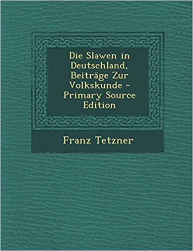 Google ebooks téléchargement gratuitDie Slawen in Deutschland, Beitrage Zur Volkskunde - Primary Source Edition (German Edition) (French Edition) PDF ePub iBook