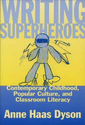 Writing Superheroes: Contemporary Childhood, Popular Culture, and Classroom Literacy  (Language and Literacy -