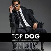 Top Dog: Heroes of Henderson, Book 3 | Liz Kelly