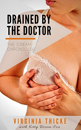 Drained by the Doctor: The Cream Chronicles