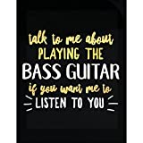 Funny Gift For Bass Guitar Player Talk To Me About - Sticker