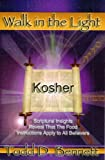 Kosher : Scriptural Insights Reveal That the Food Instructions Apply to All Believers, Bennett, Clinton and Todd, D., 0976865904