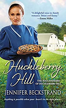 Huckleberry Hill (The Matchmakers of Huckleberry Hill series Book 1) by [Beckstrand, Jennifer]