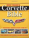 Corvette Bible, Mike Yager, 0896894894
