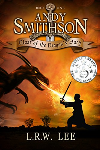 Blast of the Dragon's Fury: A Hilarious Dragon Epic Fantasy Book with Dragons (Andy Smithson 1) by [Lee, L. R. W.]