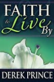 Faith to Live By, Derek Prince, 0883685191