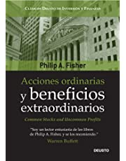 Acciones ordinarias y beneficios extraordinarios: o los inversores conservadores duermen bien (Clásicos Deusto de Inversión y Finanzas)