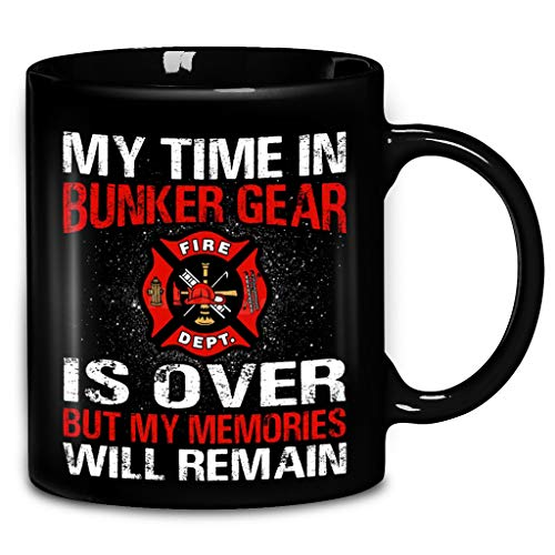 My Time In Bunker Gear Is Over But My Memories Will Remain Fire Dept Coffee Mug 11oz & 15oz Ceramic Tea Cups