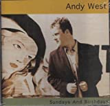 Sundays & Birthdays by West, Andy (2003-11-04)