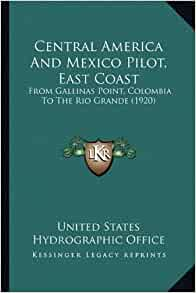 Central America And Mexico Pilot, East Coast: From