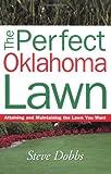 The Perfect Oklahoma Lawn, Steve Dobbs, 1930604777