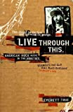 img - for Live Through This: American Rock Music in the Nineties by Everett True (2002-02-02) book / textbook / text book