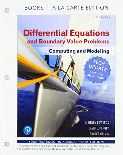 Differential Equations and Boundary Value Problems: Computing and Modeling Tech Update, Books a la Carte Edition (5th Edition) (Differential Equations Computing And Modeling 5th Edition)