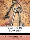 La Mujer Del Porvenir, Concepción Arenal García De Carrasco, 1146219725