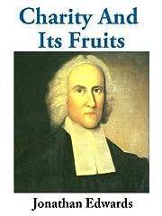 Charity And Its Fruits av Jonathan Edwards