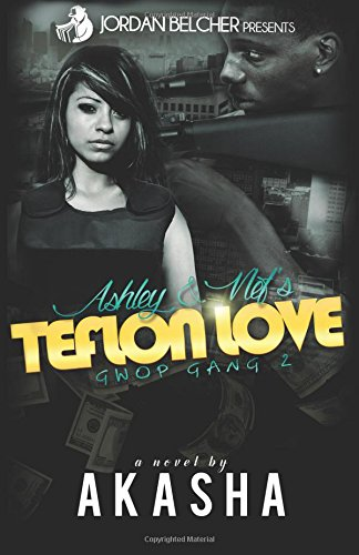 Book Cover: Ashley and Nef's Teflon Love: Gwop Gang 2