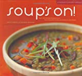 img - for Soup's On!: 75 Soul-Satisfying Recipes from Your Favorite Chefs book / textbook / text book