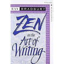 Zen in the Art of Writing: Essays on Creativity
