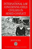 img - for International Law Concerning Child Civilians in Armed Conflict book / textbook / text book