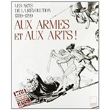 Aux armes & aux arts! : les arts de la Révolution, 1789-1799