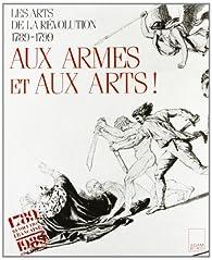 Aux armes & aux arts! par Pierre Arizzoli-Clémentel