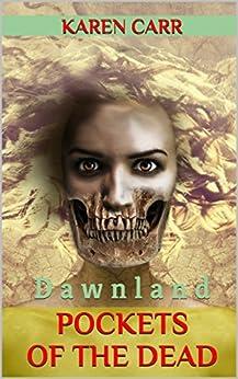 Pockets of the Dead: Dawnland by [Carr, Karen]