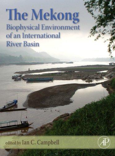 The Mekong: Biophysical Environment of an International River Basin (Aquatic Ecology) Pdf