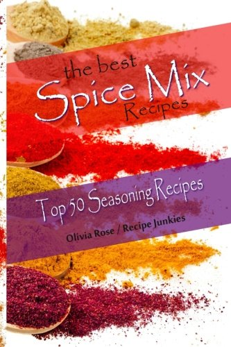 The Best Spice Mix Recipes - Top 50 Seasoning Recipes (Spice Mixes)